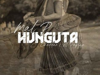 Mal P – Hunguta Ft. Cheddar & El Papino