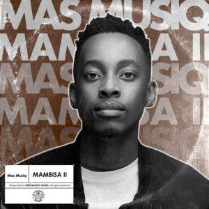 Mas Musiq – Hallo Sagen Ft. Busiswa & Kabza De Small
