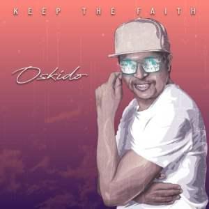 EP: Oskido – Keep The Faith