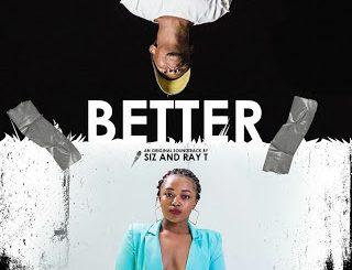 Siz & Ray T – Better (Original Mix)