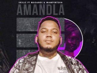 Skillz – Amandla ft. Mampintsha & Masandi