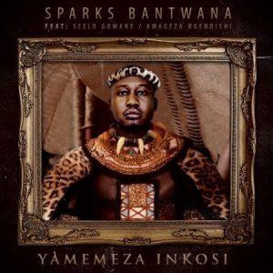 Sparks Bantwana – Yamemeza Inkosi