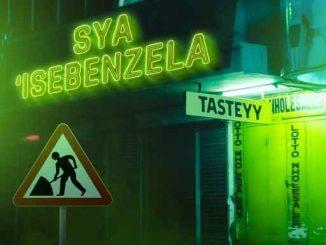 Tasteyy & Zano – Sya'Isebenzela