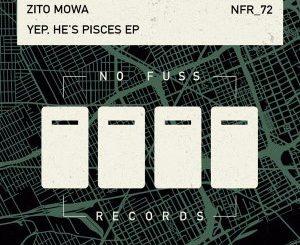 EP: Zito Mowa – Yep, He's Pisces