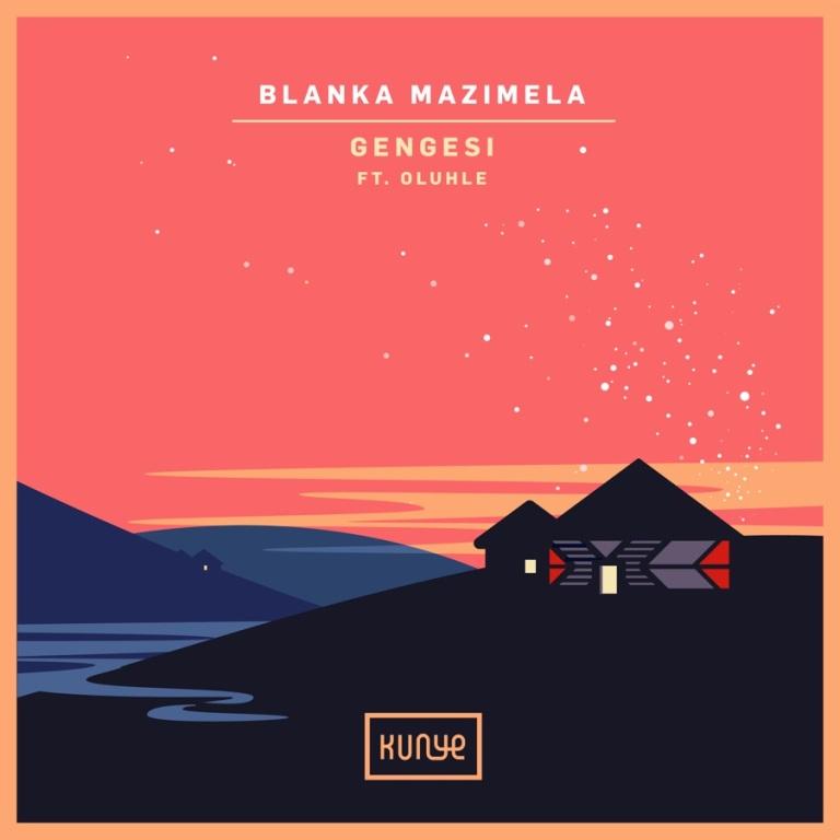 EP: Blanka Mazimela – Gengesi