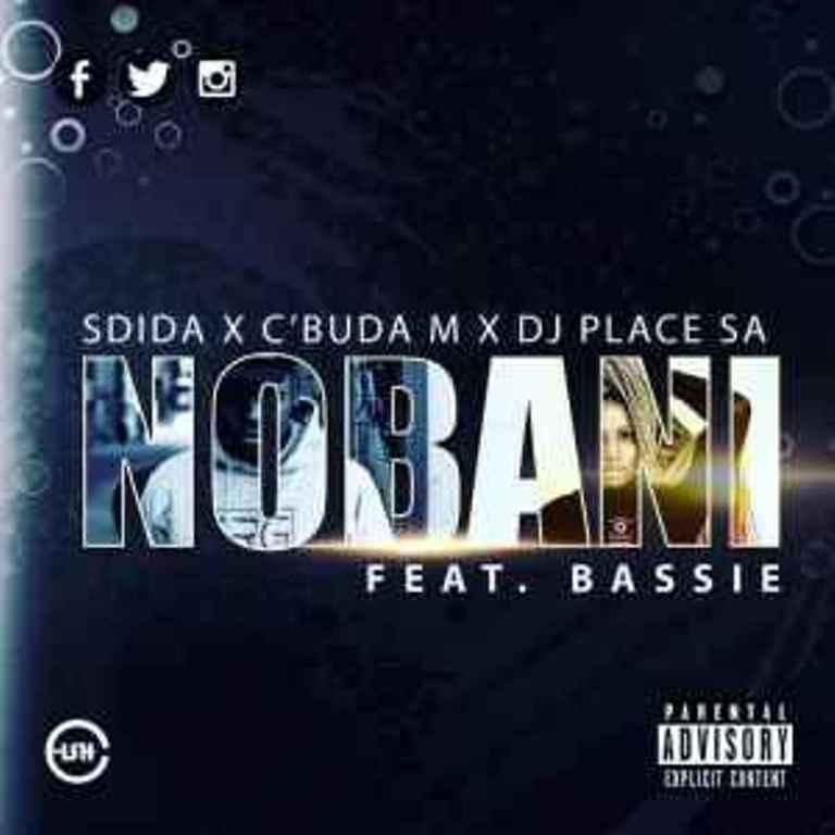 C'buda M & Sdida – Nobani Ft DJ Place SA & Bassie