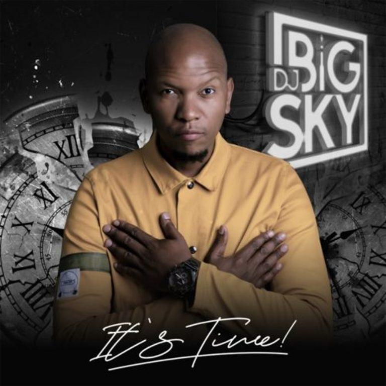 DJ Big Sky – It's Time