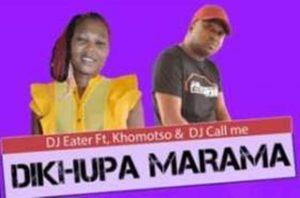 DJ Eater – Dikhupa Marama Ft Khomotso & DJ Call Me (Original)