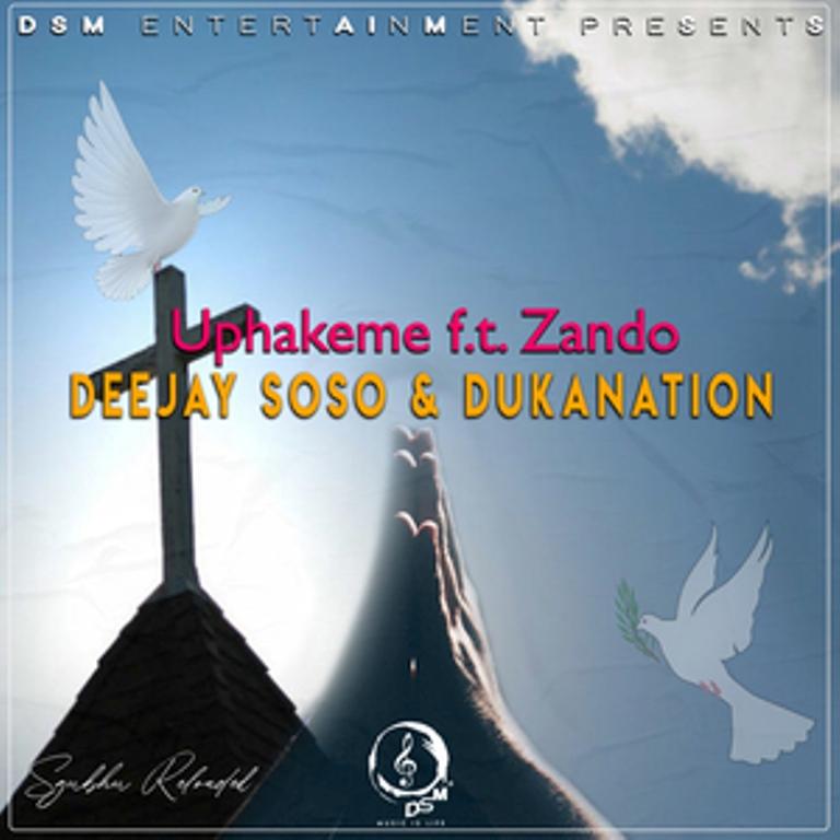 Deejay Soso – Uphakeme