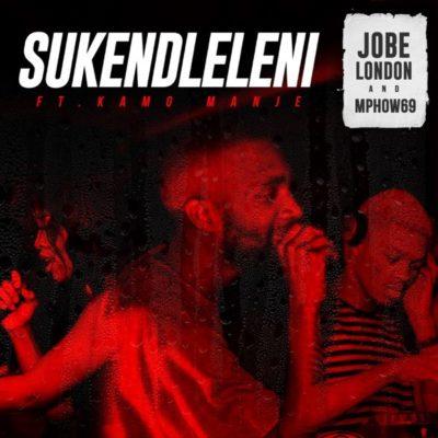 Jobe London & Mphow69 – Sukendleleni