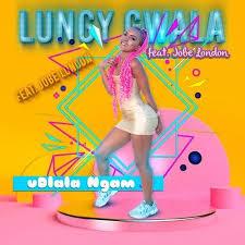 Lungy Gwala Ft. Jobe London – Udlala Ngami