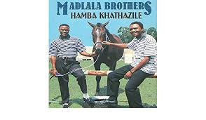Madala Brothers - Hamba Khathazile
