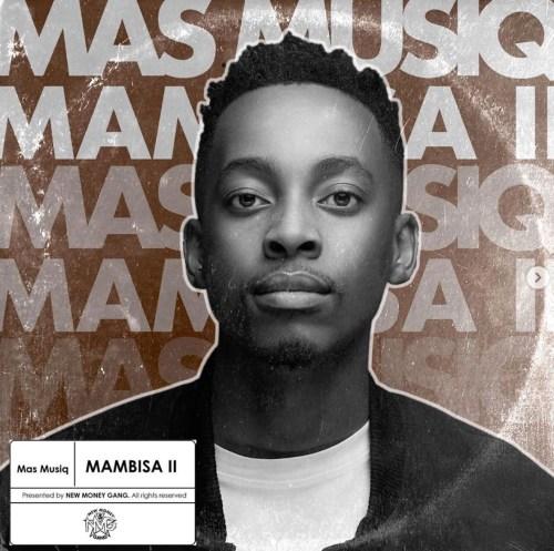 Mas MusiQ – Mambisa 2 Album,ALBUM: Mas Musiq – Mambisa 2 (II)