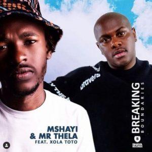 Mshayi & Mr Thela – Breaking Boundaries