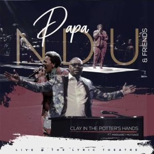 Papa Ndu – Clay in the Potter's Hands