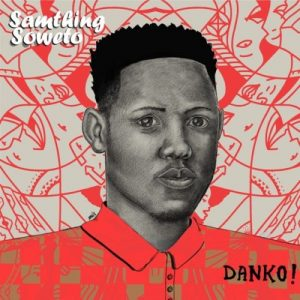 Samthing Soweto – Hey Wena