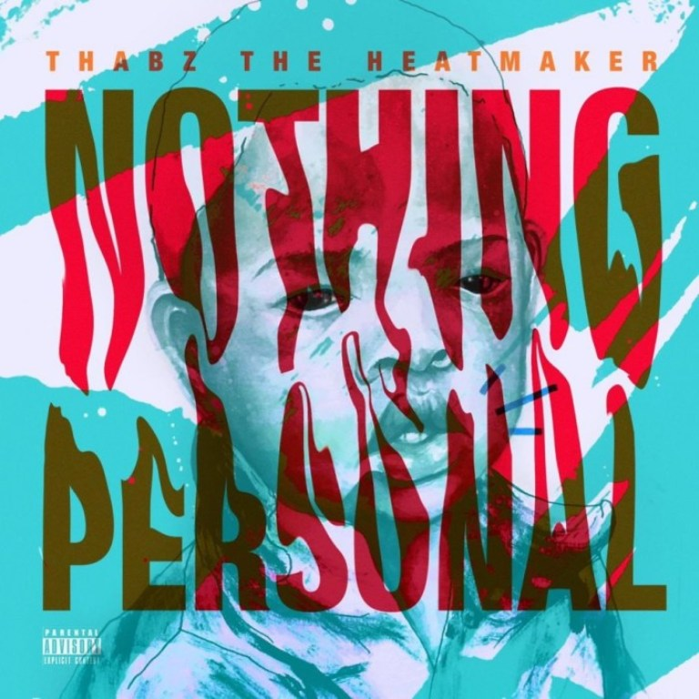 Thabz The Heatmaker – Nothing Personal (Mixtape)