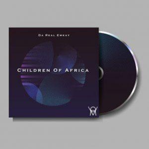 Ep: Da Real Emkay – Children Of Africa