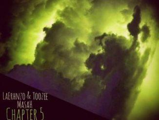 LaErnhzo & TooZee – Chapter 5 Ft. Masah