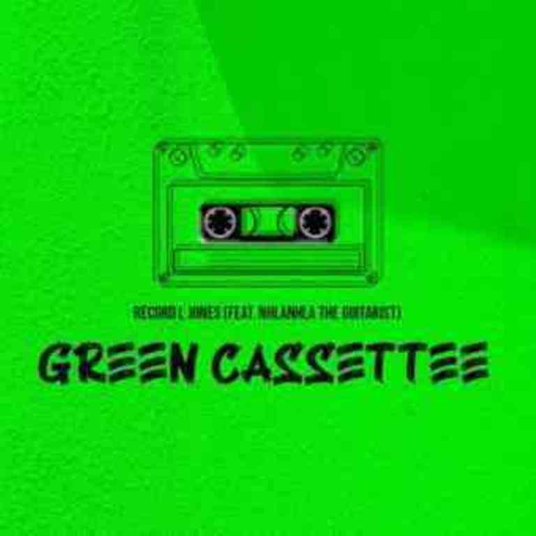 Record L Jones – Green Cassette Ft. Nhlanhla The Guitarist