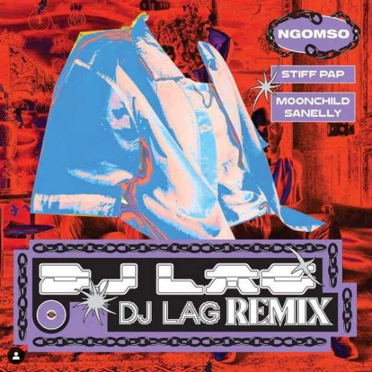Stiff Pap – Ngomso Ft.Moonchild Sanelly (Dj Lag Remix)