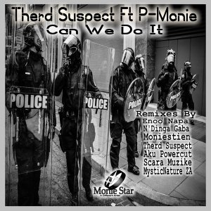 Therd Suspect, P-Monie – Can We Do It