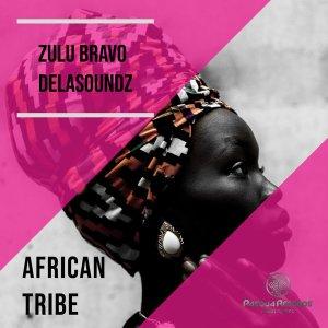 Zulu Bravo & DeLAsoundz – African Tribe