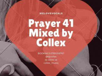 DJ Collex SA – Prayer 41 Mix