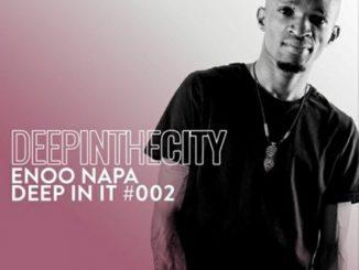 Enoo Napa – Deep In It 002 Mix