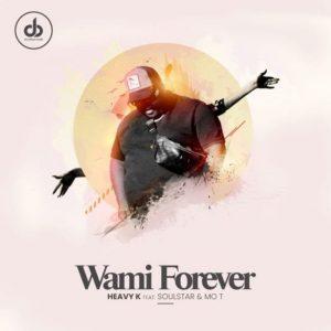 Heavy K ft. Soulstar & Mo T – Wami Forever