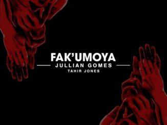 Jullian Gomes ft. Tahir Jones – Fak'umoya