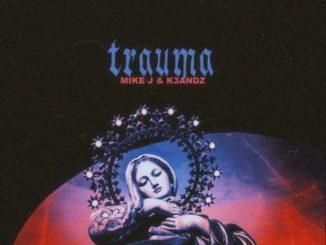 Mike J Ft. K3andz – Trauma