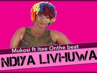 Mukosi ft. ITee OnThe Beat – Ndiya Livhuwa