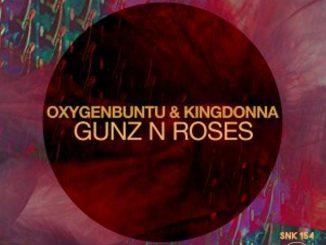 Oxygenbuntu – Gunz N Roses (Original Mix)