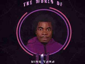 Dj King Tara Ft. Siya Mzizi – Matured,DJ King Tara – The World Of King Tara 3 Album