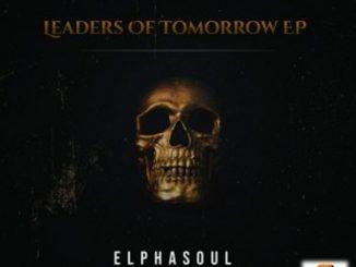 ElphaSoul – Leaders Of Tomorrow EP