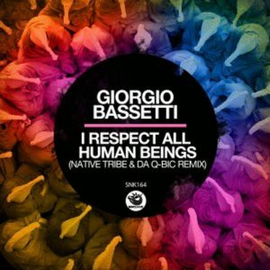Giorgio Bassetti – I Respect All Human Beings (Native Tribe & Da Q-Bic Remix)