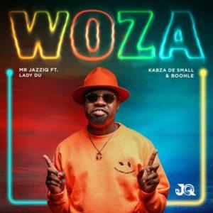 Mr JazziQ Ft. Lady Du, Kabza De Small & Boohle – Woza