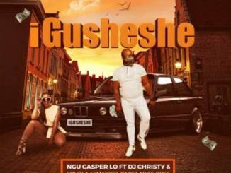 Ngu Casper Lo Ft. Dj Christy, Sdudla NoMa1000, Twiist & Aries Rose – Igusheshe