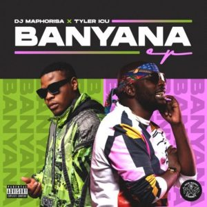 DJ Maphorisa & Tyler ICU – Izolo Video,DJ Maphorisa & Tyler ICU – Banyana EP
