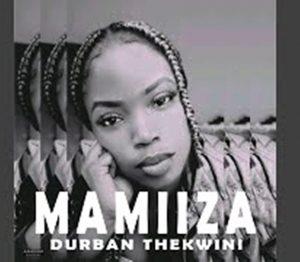 MAMIIZA - Durban Thekwini