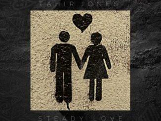 EP: Tahir Jones – Steady Love