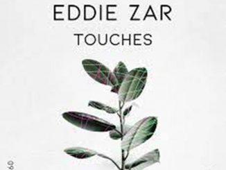 Eddie ZAR – Touches (Original Mix)