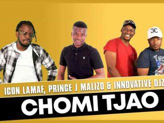 Icon Lamaf ft Prince J Malizo x Innovative Djz – Chomi Tjao