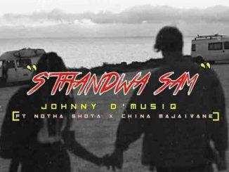 Johnny D'MusiQ & Notha Shoto – S'thandwa Sami Ft. China Majaivane