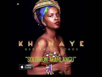 Khonaye - Solomon Mahlangu
