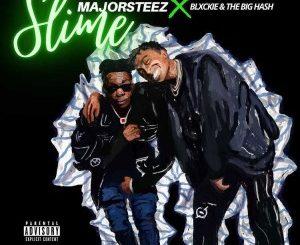 Majorsteez - SLIME (Ft. Blxckie & The Big Hash)