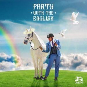 ALBUM: Mr JazziQ – Party With The English (tracklist),Mr JazziQ – Picture Junkpark Ft. Mpura & Fake Love (Official)