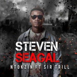 Ntokzin Ft. Sir Trill – Steven Seagal Video,Ntokzin – Steven Seagal ft. Sir Trill