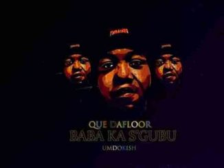 Que Dafloor – Seng' Khathele ft. SwarrayHills